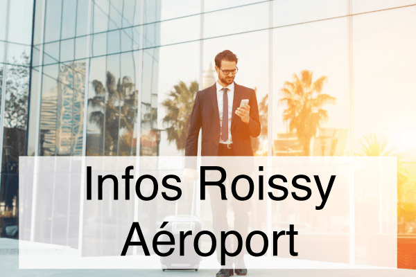 Informations Roissy Aéroport